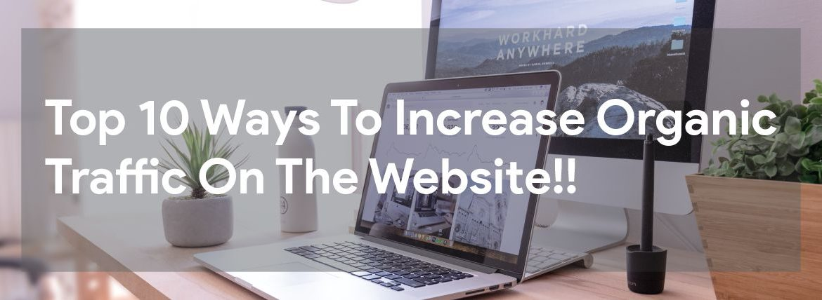 Top-10-Ways-To-Increase-Organic-Traffic-On-The-Website -1-compressed